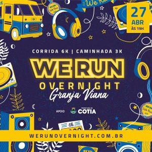 banner de divulgação do We Run Overnight Granja Viana
